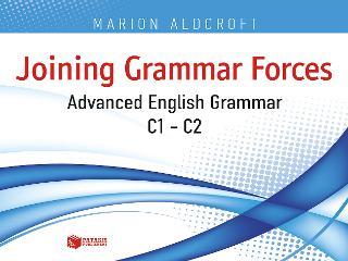 Joining grammar forces. Advanced English Grammar (C1-C2)