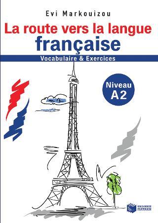La route vers la langue francaise-vocabulaire et exercises - Niveau A2